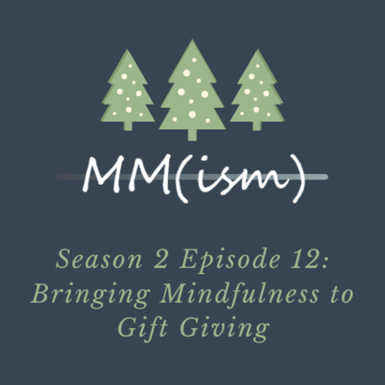 Artwork for Podsmas Episode 12: Bringing Mindfulness to Gift Giving