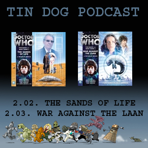 TDP 304: 4th Doctor Big Finish 2.2 & 2.3 - Sands of Life & War against the Laan