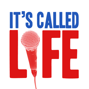 It's Called Life a podcast hosted at libsyn
