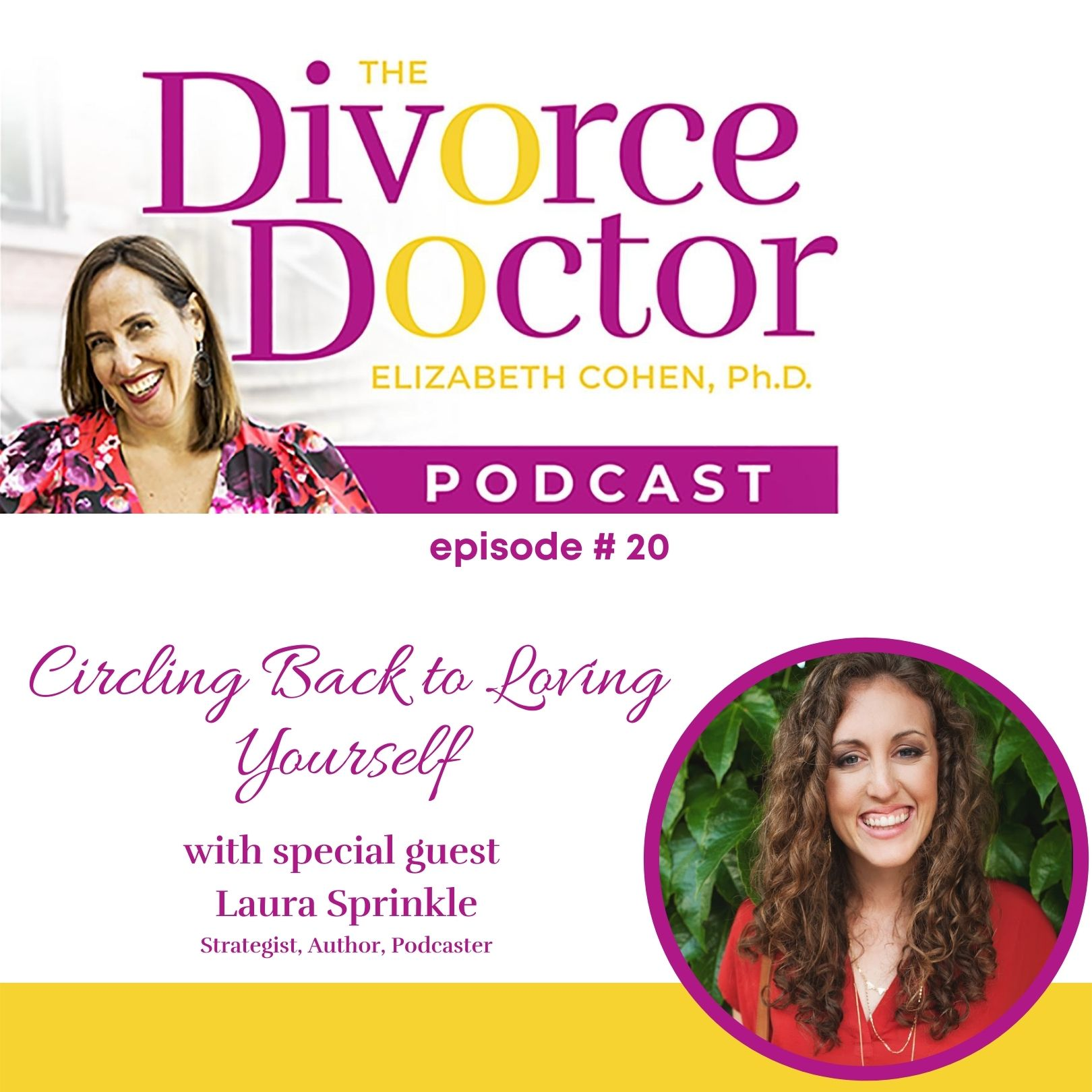 The Divorce Doctor - Episode 20: Circling Back to Loving Yourself