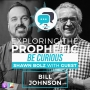 Artwork for Exploring the Prophetic with Bill Johnson (Season 2, Ep. 2)