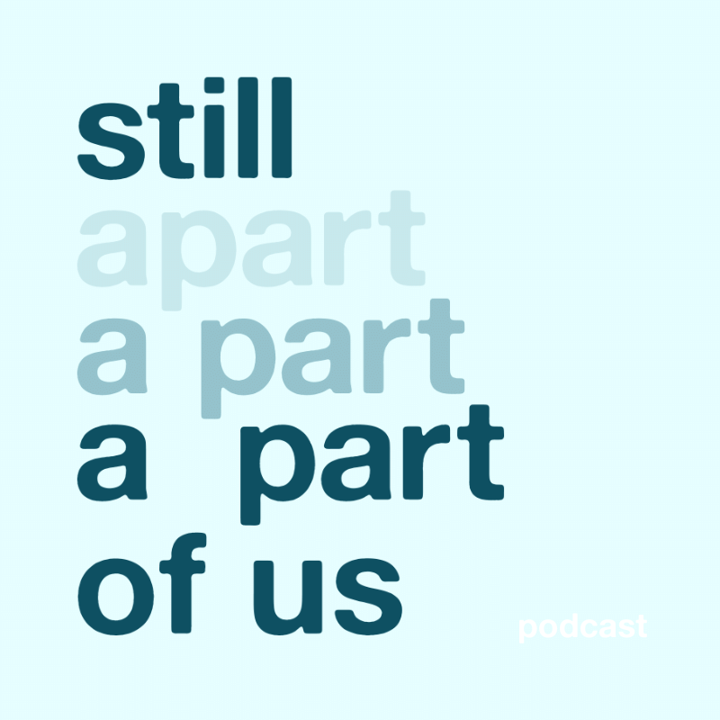 Still A Part of Us: A podcast about pregnancy loss, stillbirth, and infant loss show art