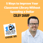 Artwork for 5 Ways to Improve Your Classroom Library Without Spending a Dollar