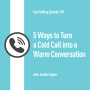 Artwork for 193: 5 Ways to Turn a Cold Call into a Warm Conversation: Jenelle Taylor