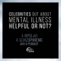 Artwork for Ep 9: Celebrities Out About Mental Illness: Helpful or Not?