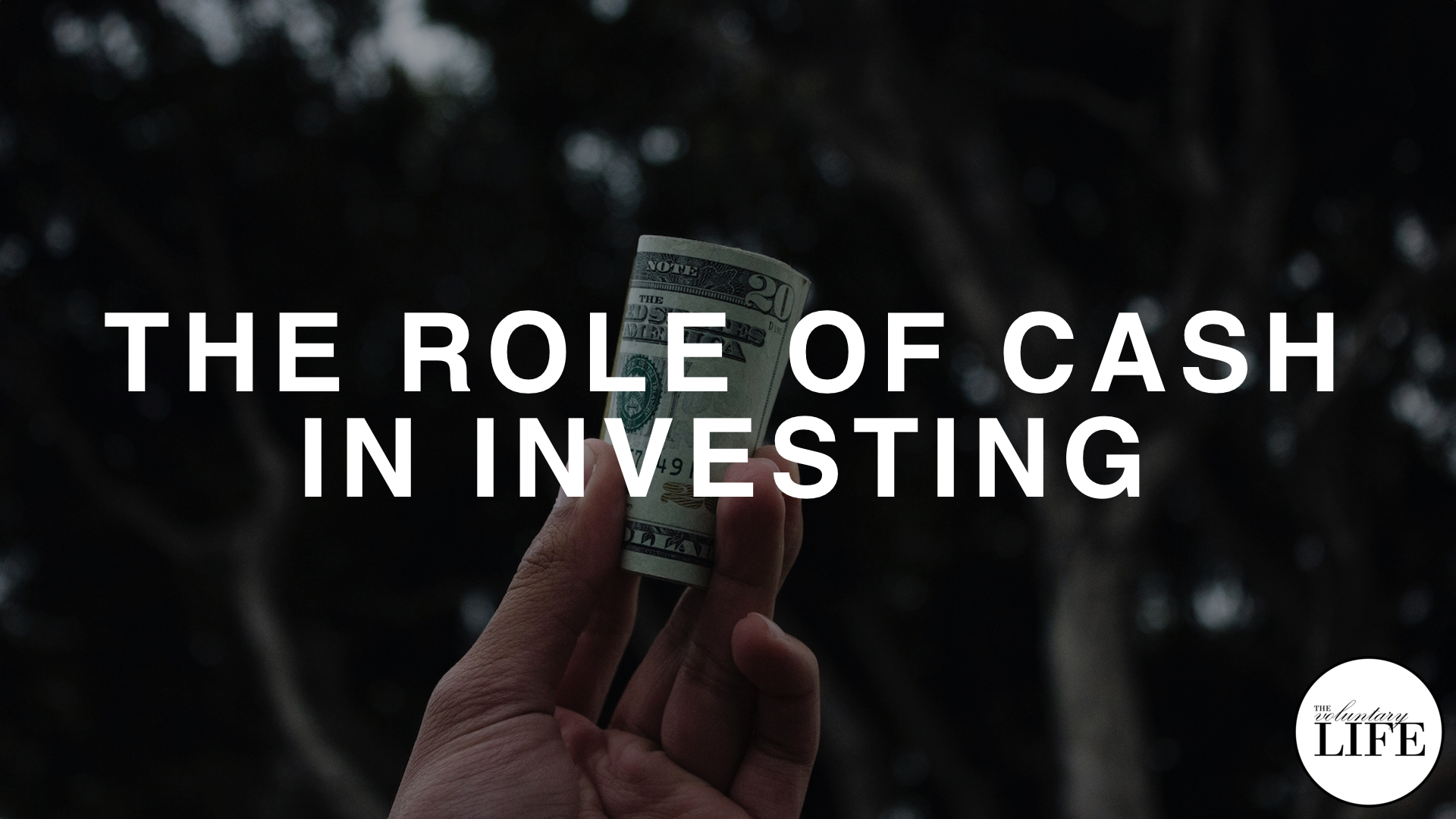 297 The Role Of Cash In Investing