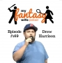 Artwork for My Fantasy Wife Ep. #169 with comedian guest DREW HARRISON!