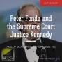Artwork for Peter Fonda and the Supreme Court Justice Kennedy - ABS045