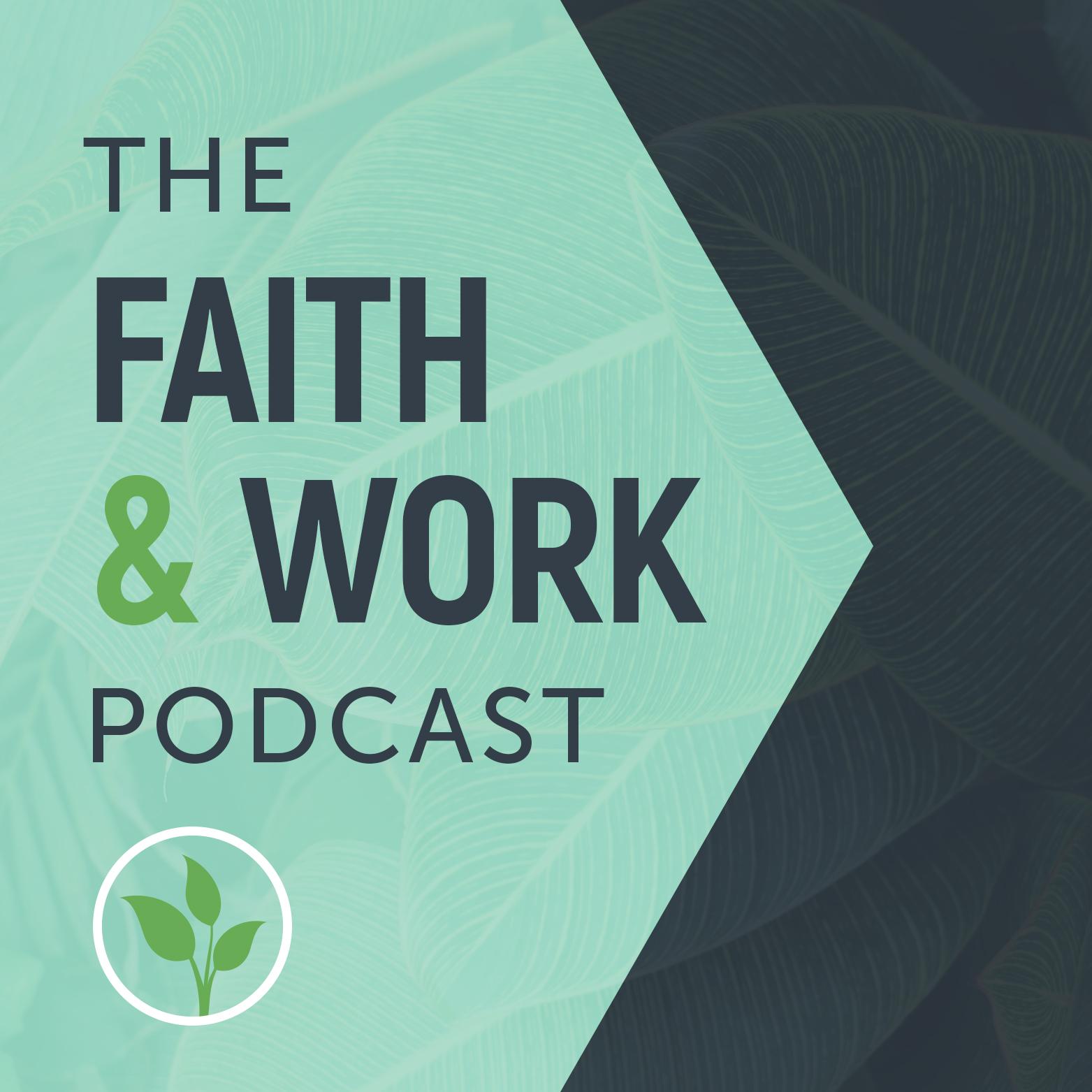 The Faith & Work Podcast show art