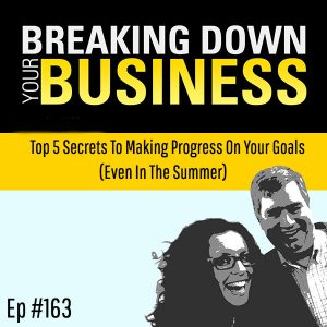 Top 5 Secrets To Making Progress On Your Goals (Even In The Summer) w/ Jason Blumer