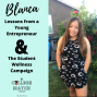 Artwork for BLANCA: Lessons From a Young Entrepreneur and The Student Wellness Campaign