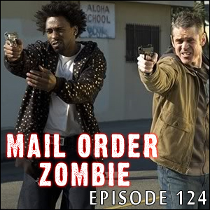 Mail Order Zombie: Episode 124