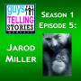 Artwork for S1 Episode 5: Jarod Miller