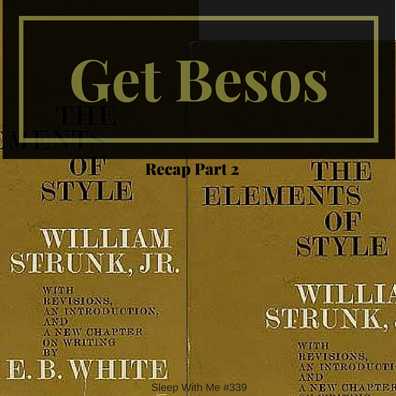 Selling Elements of Style | Get Besos Season One in Review- Part 2 | Sleep With Me #339