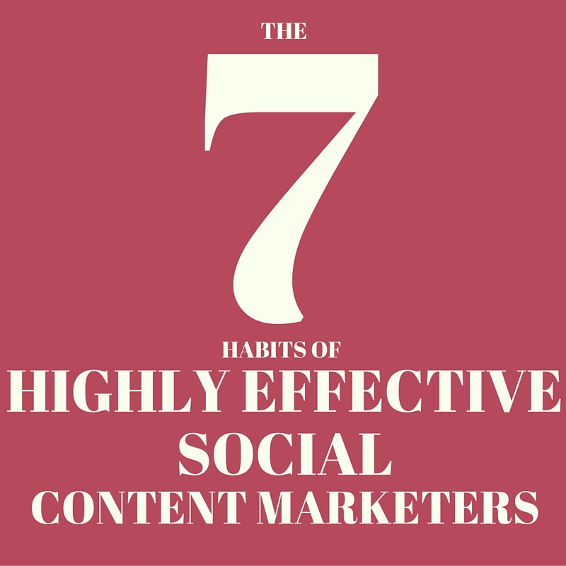 Content Marketing Podcast 138: 7 Habits of Highly Effective Social Content Marketers