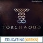 Artwork for Educating [Geeks] S4 E16 – Torchwood Season 1