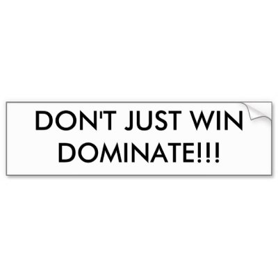 Don't Just Win, But Dominate in 2014