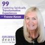 Artwork for Exploring Spiritually Transformative Experiences with Dr. Yvonne Kason - Episode 99