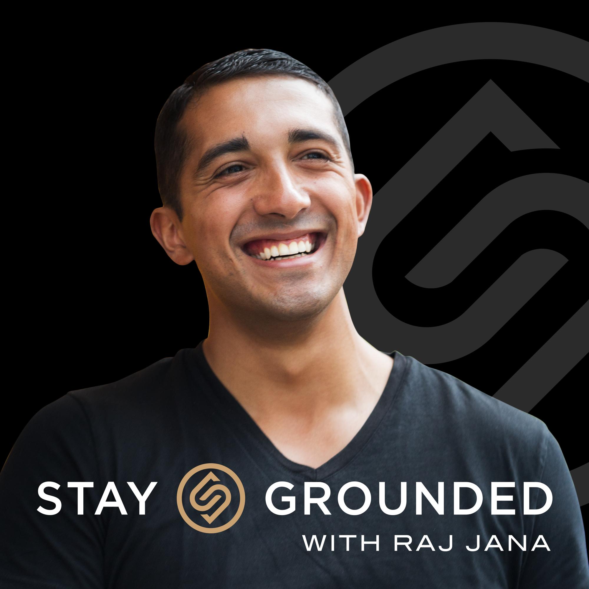 Stay Grounded with Raj Jana show art