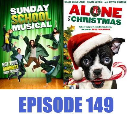 Episode 149 - Sunday School Musical and Alone for Christmas