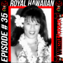 Artwork for 035 - The Royal Hawaiian Redux