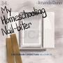 Artwork for 34. My Homeschooling Nail-biter - Amanda Dunn (Part 2)