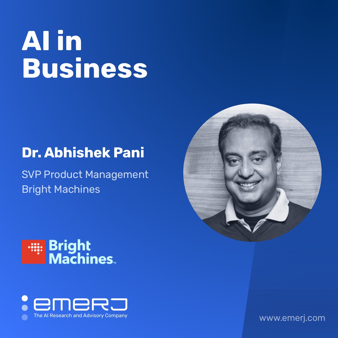 The Role of AI for Assembly in Manufacturing (Electronics, Medical Devices, etc.) - with Dr. Abhishek Pani of Bright Machines