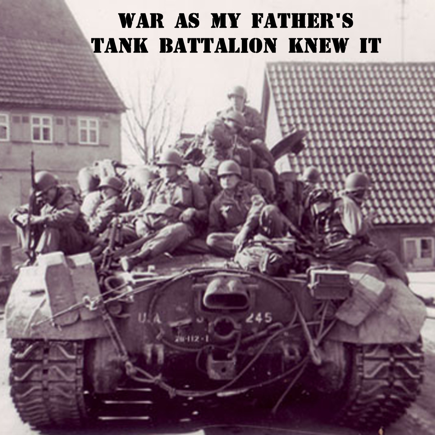 War As My Fathers Tank Battalion Knew It show art
