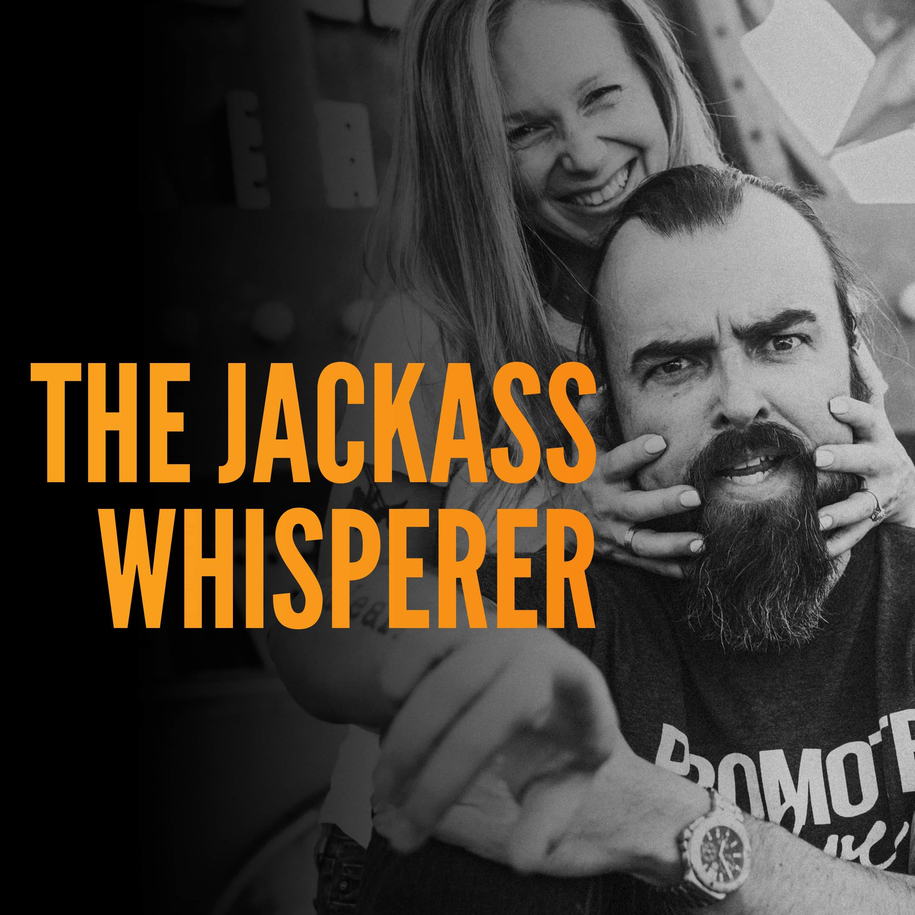 The Jackass Whisperer show art
