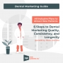 Artwork for Dental Marketing Guide: 6 Steps to Dental Marketing Quality, Consistency, and Longevity