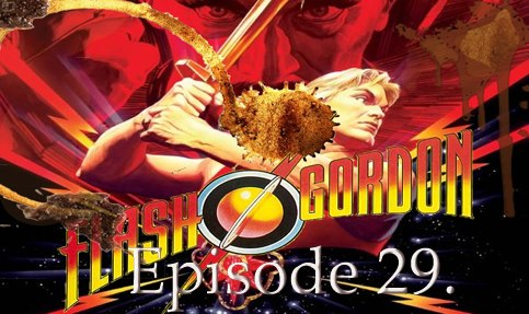 Episode 29: Flash Gordon VS The Gravy Miscarriage