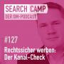 Artwork for Rechtssicher werben: Der Kanal-Check [Search Camp Episode 127]