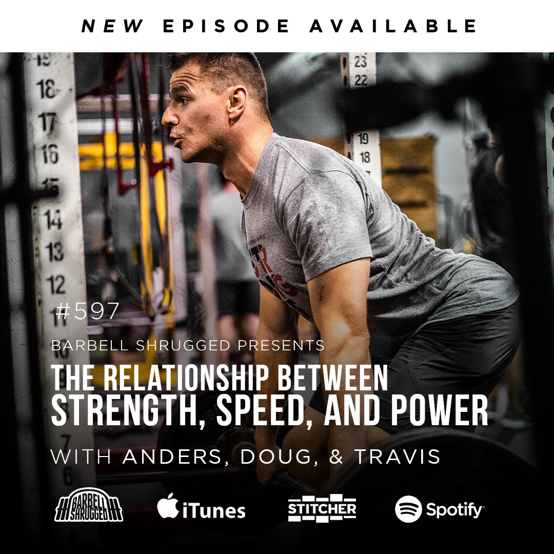 The Relationship Between Strength, Speed, and Power w/ Anders Varner, Doug Larson, and Coach Travis Mash Barbell Shrugged #597