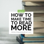 Artwork for How to Make Time to Read More