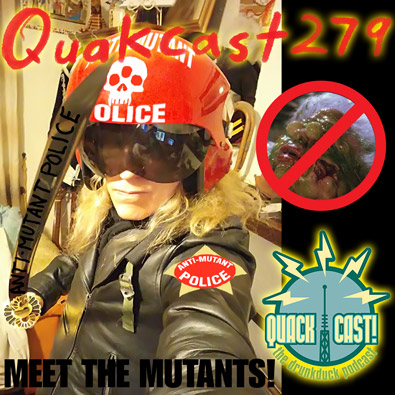 Episode 279 - Meet the Mutants!
