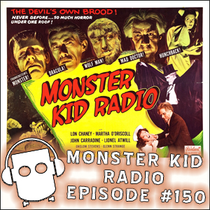 Monster Kid Radio #150 - House of Dracula, House of Frankenstein, House of Frank Dietz