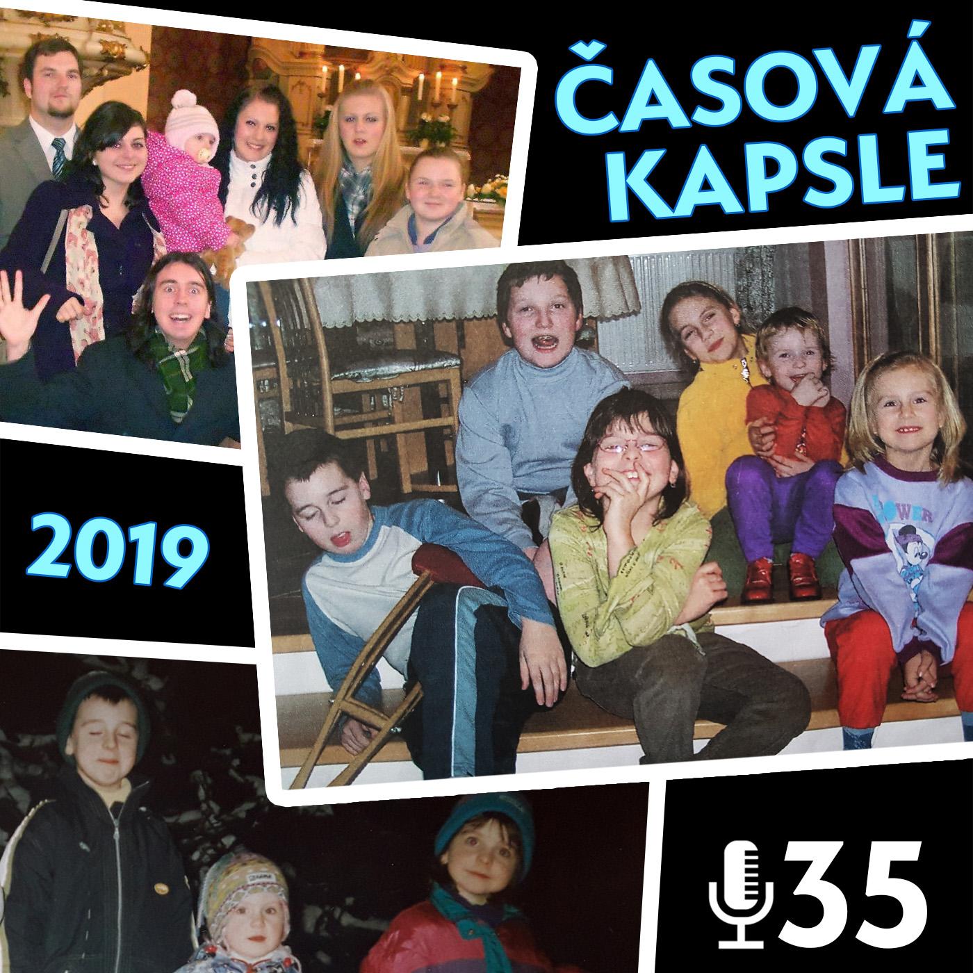 Epizoda 35 - Časová kapsle 2019