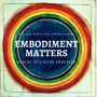 Artwork for Embodiment and Social Justice: A Conversation With Reverend angel Kyodo williams and Dr. Scott Lyons