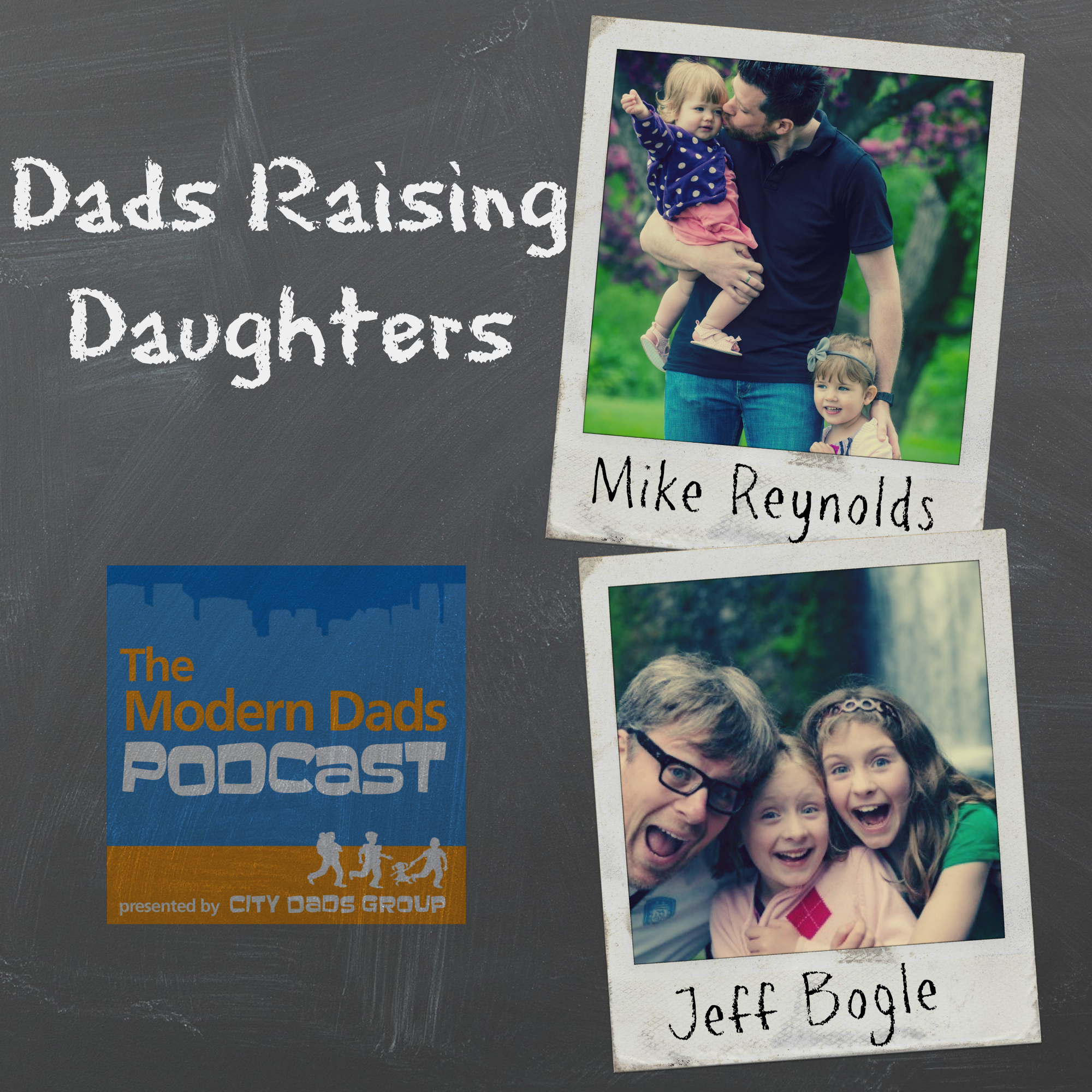 #23: Dads Raising Daughters with Jeff Bogle and Mike Reynolds