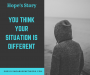 Artwork for Hope's Story: You Think Your Situation is Different