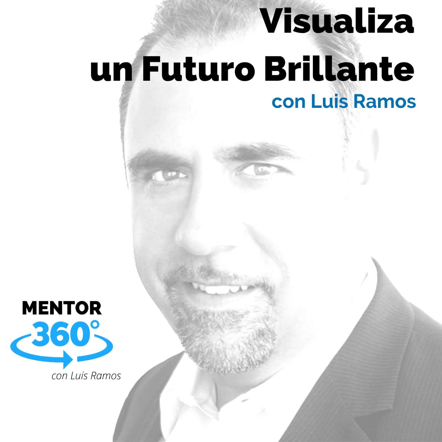 Visualiza Un Futuro Brillante - MENTOR360