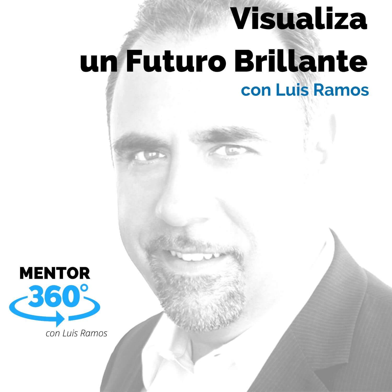 Visualiza Un Futuro Brillante - MENTOR360