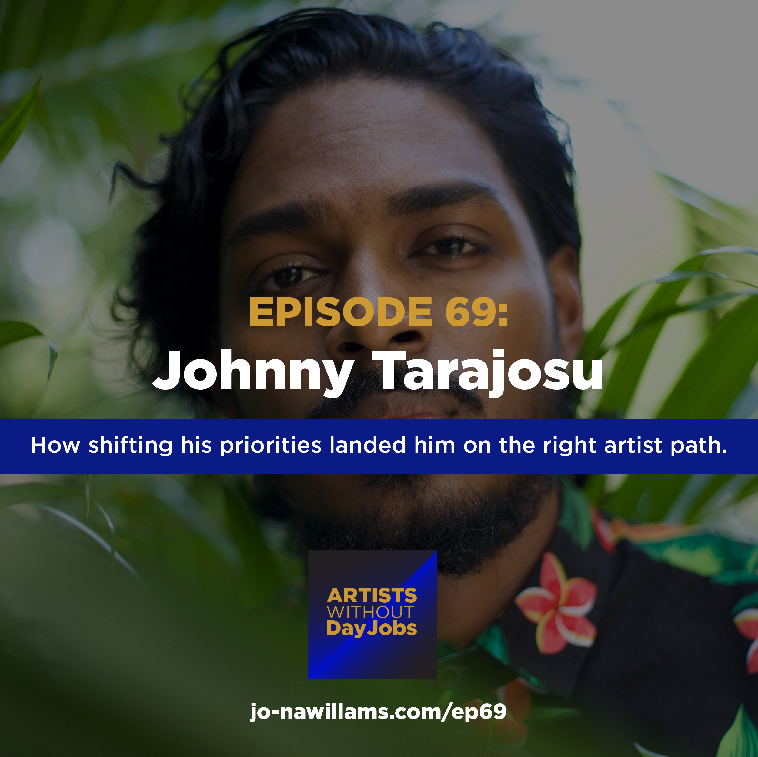 Ep 69: How shifting his priorities landed him on the right artist path