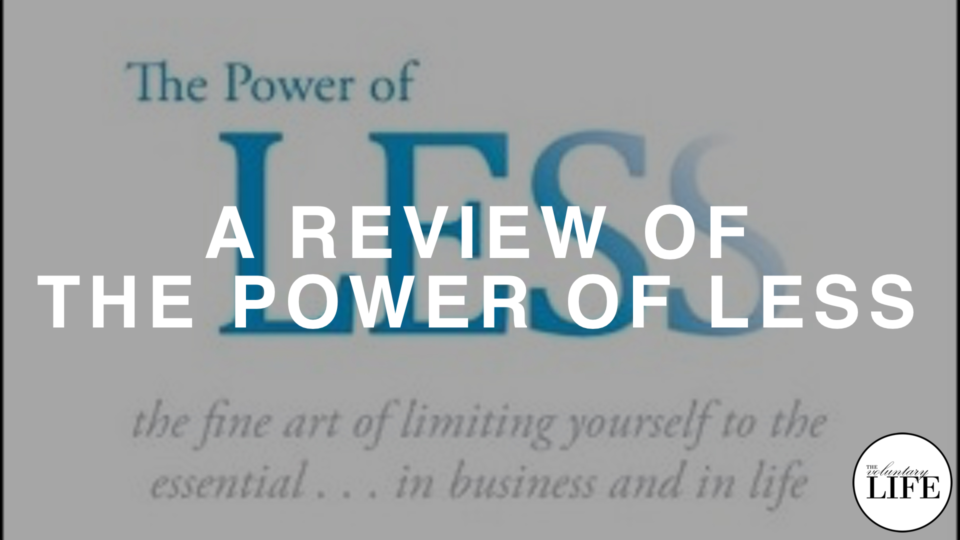 253 A Review Of The Power Of Less