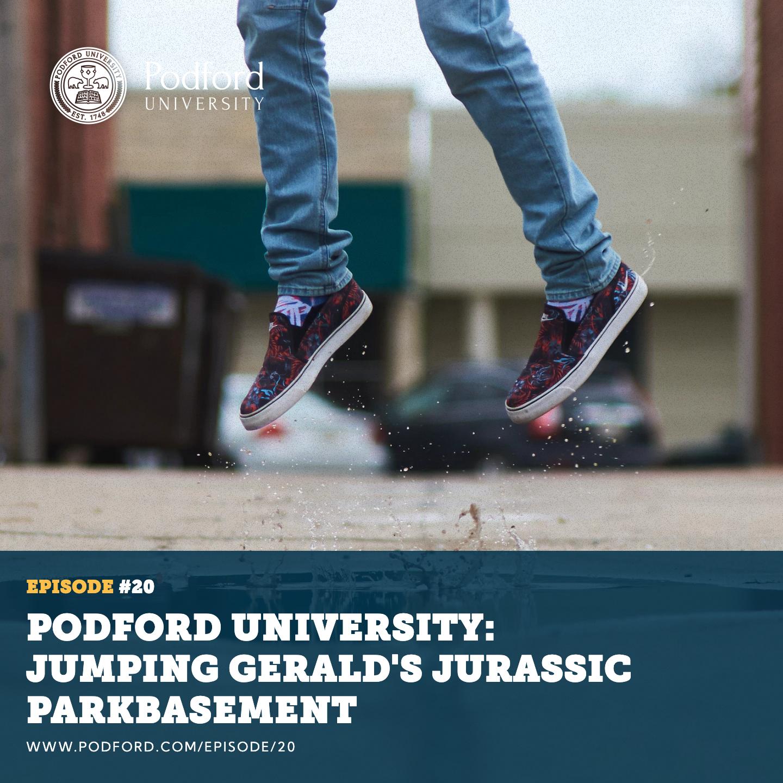 Podford University: Jumping Gerald's Jurassic Parkbasement
