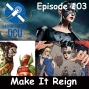 Artwork for The Earth Station DCU Episode 103 – Make It Reign