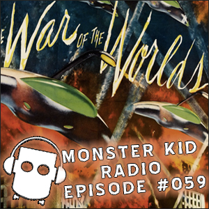 Monster Kid Radio #059 - War of the Worlds with Tracey Morris - Part One