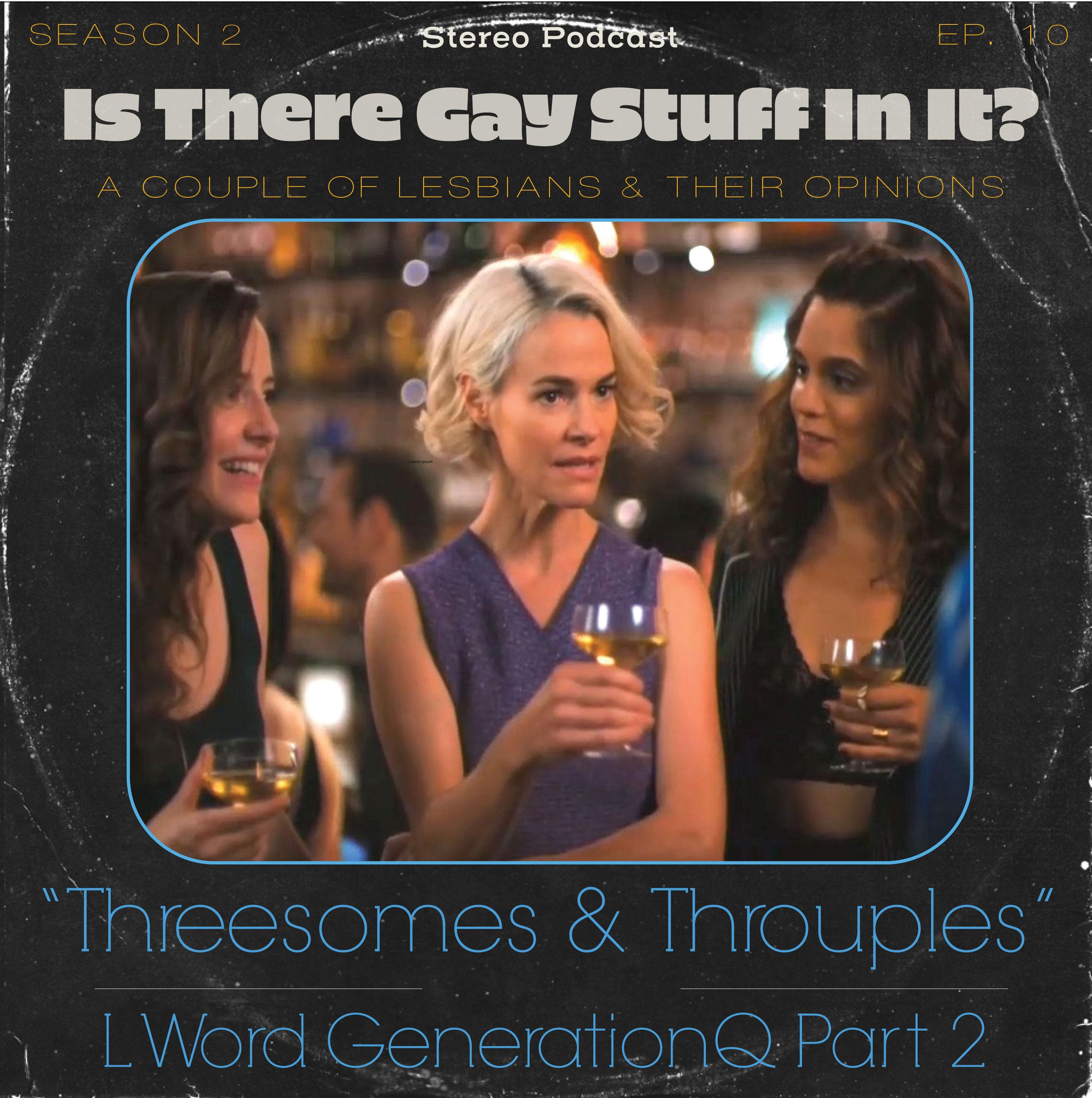 Artwork for Season 02 Episode 10 Threesomes & Throuples L Word Review