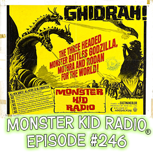 Monster Kid Radio #246 - Ghidrah, the Three-Headed Monster vs. Stephen D. Sullivan