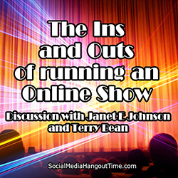 2 -  The Ins and Outs of Running an Online Show and Podcast